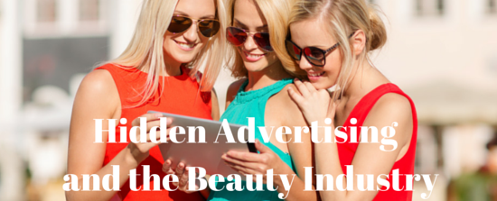 Hidden Advertising and the Beauty Industry Blog